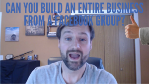 Can You Build a Business Around a Facebook Group? I Say Yes, Here's How