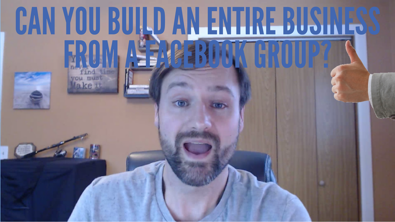 Can You Build a Business Around a Facebook Group, I Say Yes