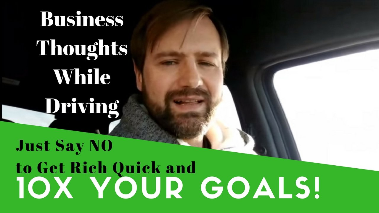 Just Say No To Get Rich Quick And 10X Your Goals
