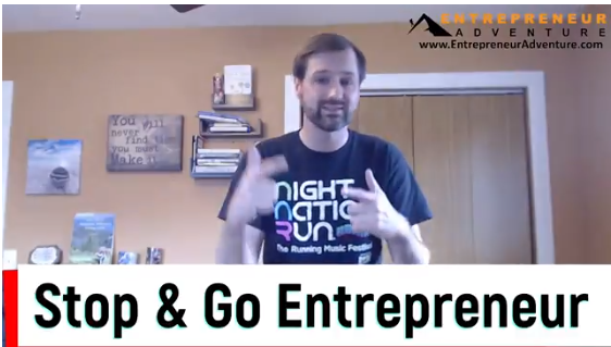 Stop and go entrepreneur