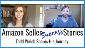 The Bootstrap Boutique Interview: Amazon Seller Success Stories: Todd Welch