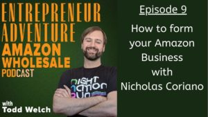 EA9 How to Form Your Amazon Business with Nicholas Coriano