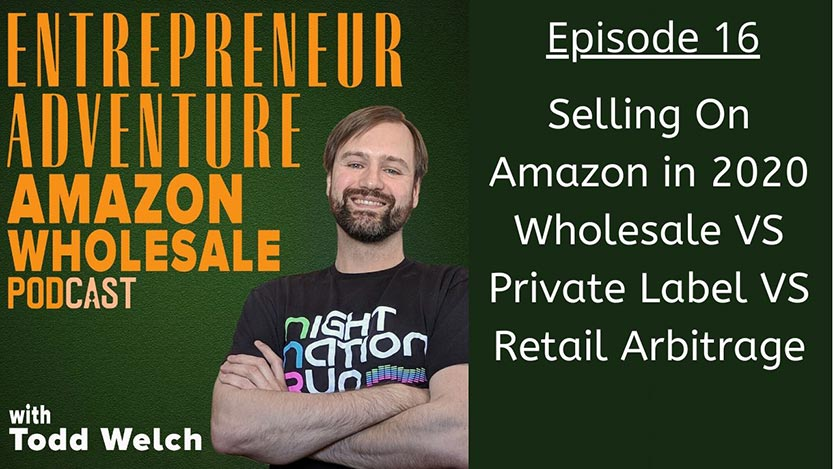 EA16 How Should You Sell On Amazon in 2020? Wholesale VS Private Label VS Retail Arbitrage